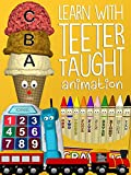 Learn with Teeter Taught Animation